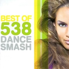Best Of 538 Dance Smash mp3 Compilation by Various Artists