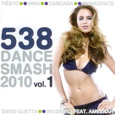 538 Dance Smash 2010, Volume 1 mp3 Compilation by Various Artists