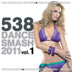 538 Dance Smash 2011, Volume 1 mp3 Compilation by Various Artists