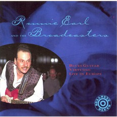 Blues Guitar VIrtuoso Live In Europe by Ronnie Earl & The Broadcasters