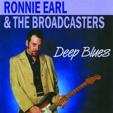 Deep Blues by Ronnie Earl & The Broadcasters