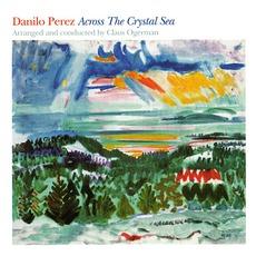 Across The Crystal Sea by Danilo Perez