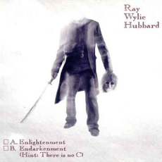 A. Elightenment B. Endarkenment (Hint: There Is No C) mp3 Album by Ray Wylie Hubbard