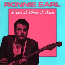 I Like It When It Rains mp3 Album by Ronnie Earl