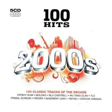 100 Hits: 2000s by Various Artists