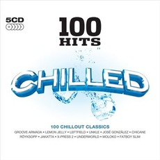100 Hits: Chilled mp3 Compilation by Various Artists