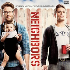 Neighbors mp3 Soundtrack by Various Artists