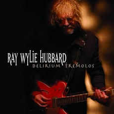 Delirium Tremolos mp3 Album by Ray Wylie Hubbard