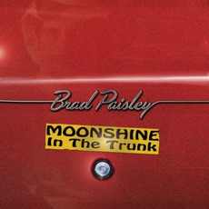 Moonshine In The Trunk mp3 Album by Brad Paisley