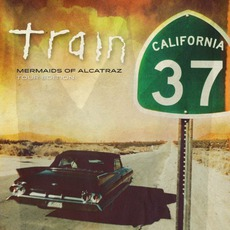California 37: Mermaids Of Alcatraz Tour Edition mp3 Album by Train