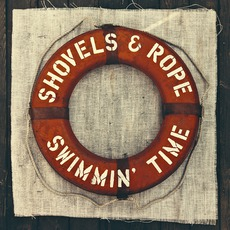 Swimmin' Time mp3 Album by Shovels & Rope