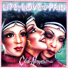 Life, Love & Pain mp3 Album by Club Nouveau