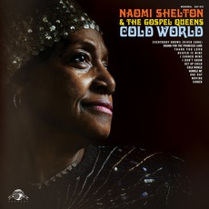 Cold World mp3 Album by Naomi Shelton And The Gospel Queens