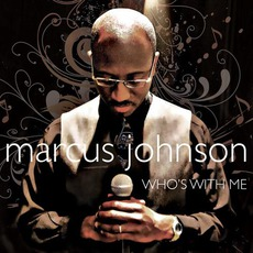 Who's With Me mp3 Album by Marcus Johnson