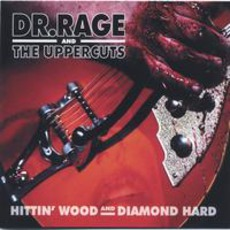 Hittin' Wood And Diamond Hard by Dr. Rage & The Uppercuts