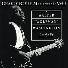 Charly Blues Masterworks, Volume 9: Get On Up