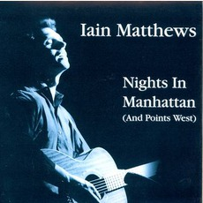 Nights In Manhattan mp3 Live by Iain Matthews