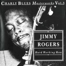 Charly Blues Masterworks, Volume 3: Hard Working Man
