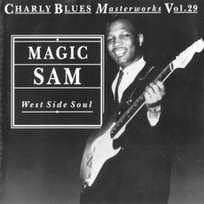Charly Blues Masterworks, Volume 29: West Side Soul mp3 Artist Compilation by Magic Sam