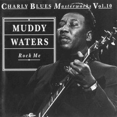 Charly Blues Masterworks, Volume 10: Rock Me