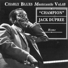 Charly Blues Masterworks, Volume 40: Home mp3 Artist Compilation by Champion Jack Dupree