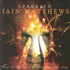 Sparkler: Best Of Texas Recordings 1989-2004