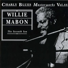 Charly Blues Masterworks, Volume 44: The Seventh Son by Willie Mabon