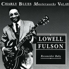 Charly Blues Masterworks, Volume 48: Reconsider Baby mp3 Artist Compilation by Lowell Fulson