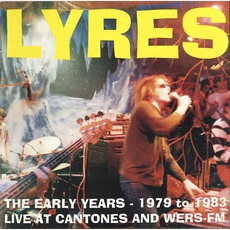 The Early Years - 1979 To 1983: Live At Cantones And WERS-FM mp3 Artist Compilation by Lyres