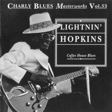 Charly Blues Masterworks, Volume 33: Coffee House Blues by Lightnin' Hopkins