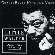 Charly Blues Masterworks, Volume 23: Blues With A Feeling