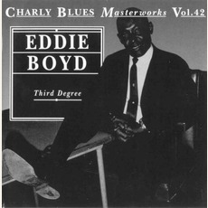 Charly Blues Masterworks, Volume 42: Third Degree mp3 Artist Compilation by Eddie Boyd