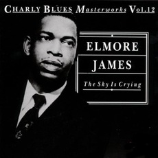 Charly Blues Masterworks, Volume 12: The Sky Is Crying