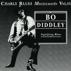 Charly Blues Masterworks, Volume 43: Signifying Blues mp3 Artist Compilation by Bo Diddley