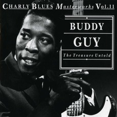 Charly Blues Masterworks, Volume 11: The Treasure Untold by Buddy Guy