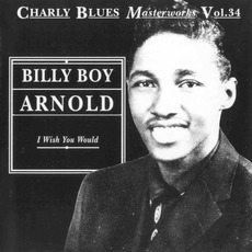 Charly Blues Masterworks, Volume 34: I Wish You Would mp3 Artist Compilation by Billy Boy Arnold