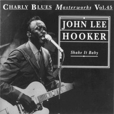 Charly Blues Masterworks, Volume 45: Shake It Baby