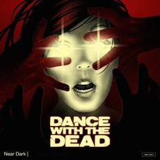 NEAR DARK mp3 Album by DANCE WITH THE DEAD
