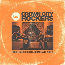 Unreleased Joints, Demos & B-Sides mp3 Album by Crown City Rockers