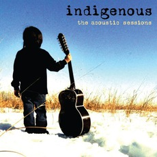 The Acoustic Sessions mp3 Album by Indigenous