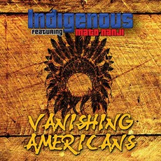 Vanishing Americans mp3 Album by Indigenous