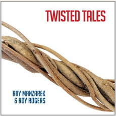 Twisted Tales mp3 Album by Ray Manzarek & Roy Rogers