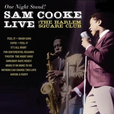 One Night Stand! Sam Cooke Live At The Harlem Square Club (Remastered) by Sam Cooke