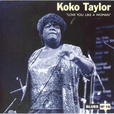 Love You Like A Woman mp3 Artist Compilation by Koko Taylor
