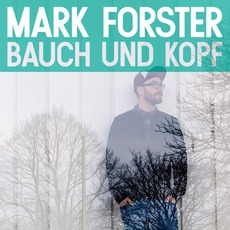 Bauch Und Kopf mp3 Album by Mark Forster