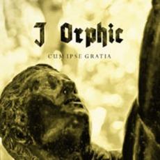Cum Ipse Gratia by J Orphic