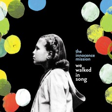 We Walked In Song mp3 Album by The Innocence Mission