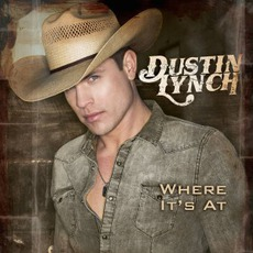 Where It's At mp3 Album by Dustin Lynch