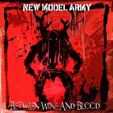 Between Wine And Blood (Limited Edition) mp3 Album by New Model Army