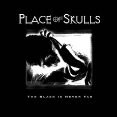 The Black Is Never Far mp3 Album by Place Of Skulls